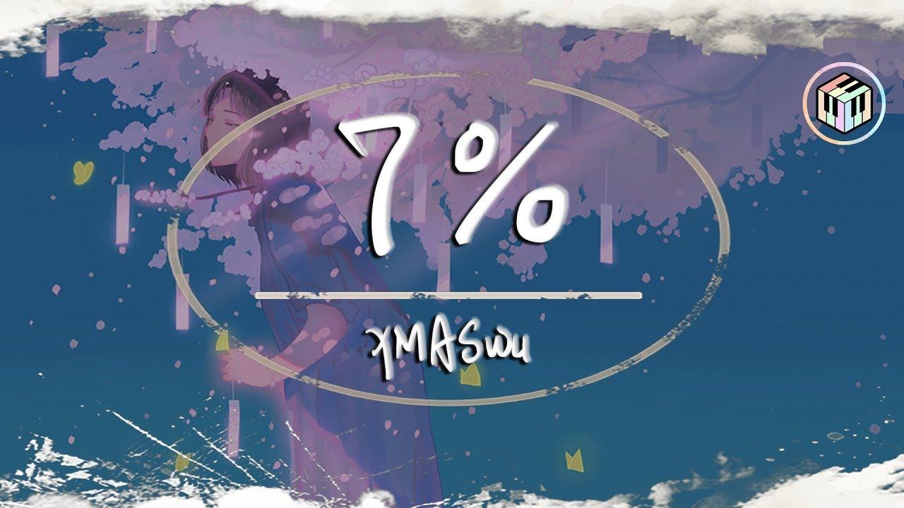 Download XMASwu - 7%【動態歌詞】「你操縱我的時空 撲入我懷中」♪