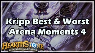 [Hearthstone] Kripp's Best & Worst Arena Moments 4