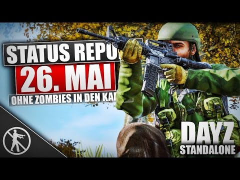 ◤Status Report 26.05.15 | DAYZ STANDALONE V0.57 Exp. | German Gameplay - Ricoo