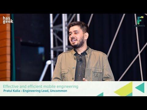 Effective and efficient mobile engineering - Pratul Kalia, Uncommon