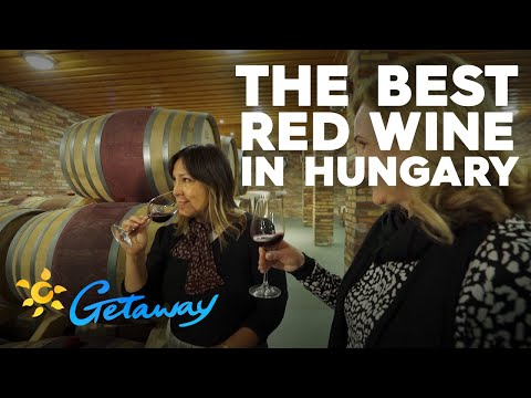 The best wine in Hungary | Getaway 2019