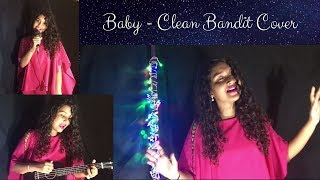 Baby - Clean Bandit (cover) | Cassandra Moraes