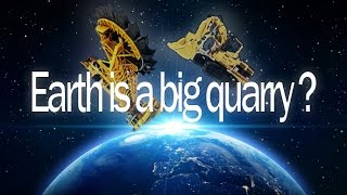Earth is a big quarry. Do you wanna know the truth ?