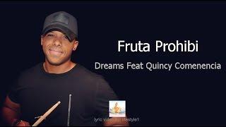 Dreams - Fruta Prohibi Ft. Quincy Comenencia (lyrics)