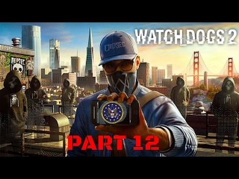 WATCH DOGS 2 PART 12 * HACKING THE F.B.I. MISSIONS * GAMEPLAY WALKTHROUGH 1080P guide comm