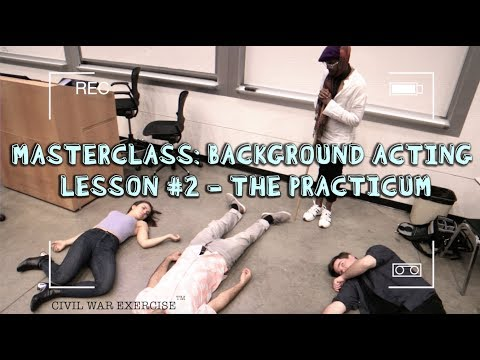 Masterclass: Background Acting (Lesson #2 - The Practicum)