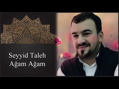 Seyyid Taleh Boradigahi - Agam Agam - yeni tam versiya 2016