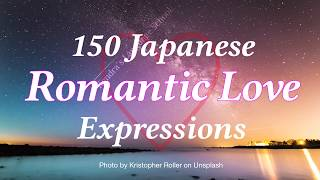 150 Japanese 🇯🇵  Romantic Love Expressions 💕
