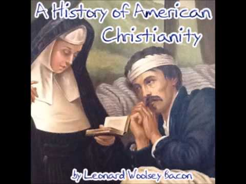 A History of American Christianity (FULL Audiobook)