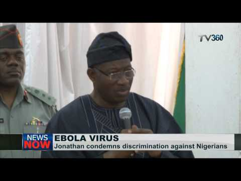 Ebola:Nigerian President wants UN to act over discrimination against Nigerians