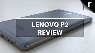 Lenovo P2 Review: 5-star phone with insane battery life