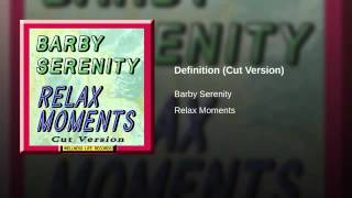 Barby Serenity - Definition (Cut Version)