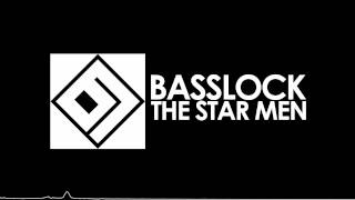 Basslock - The Star Men [FREE DOWNLOAD]