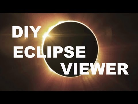 Download Youtube: How to build a solar eclipse viewer for free.
