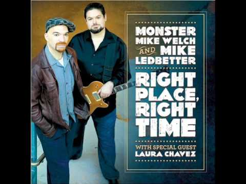 Monster Mike Welch & Mike Ledbetter  -  I Can't Stop Baby