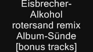 Eisbrecher-Alkohol Rotersand Remix.wmv