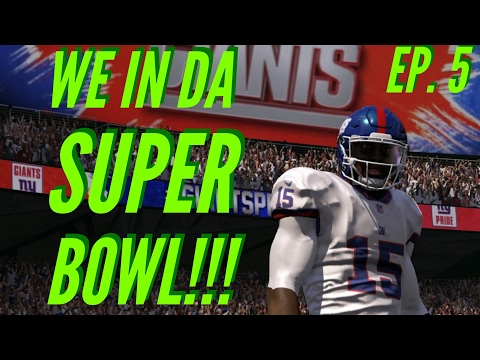 Let's Play Madden 17! Ep.5 Connected Franchise! MY FIRST SUPER BOWL!!! PS4
