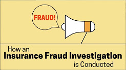 How an Insurance Fraud Investigation Works