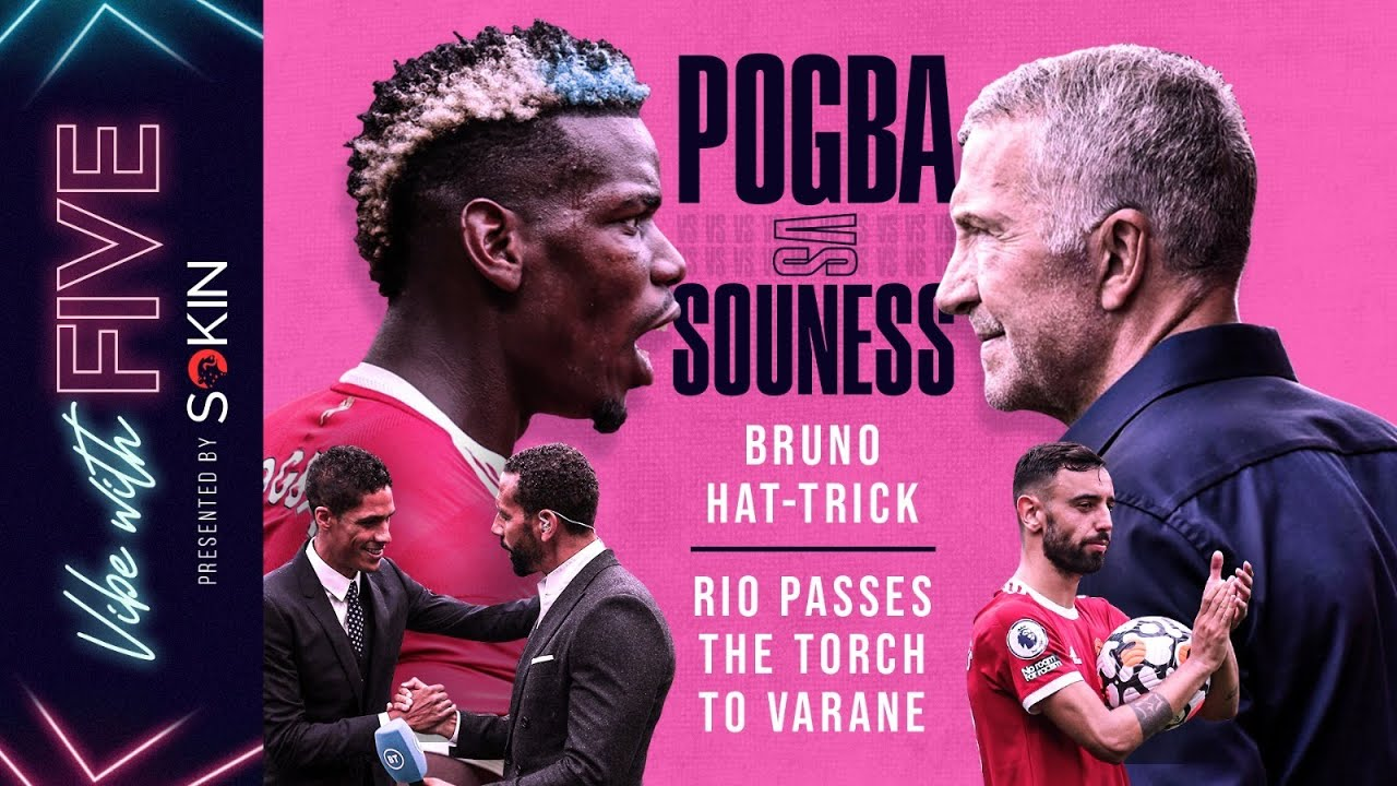 Download Pogba vs Souness | Bruno Hat-Trick HERO! | Rio Passes Torch To Varane | Vibe With FIVE