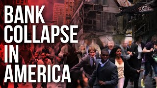 Bank Collapse And Bank Runs is Coming to America: Get Prepared!