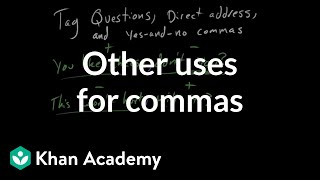 More uses for commas | Punctuation | Grammar | Khan Academy