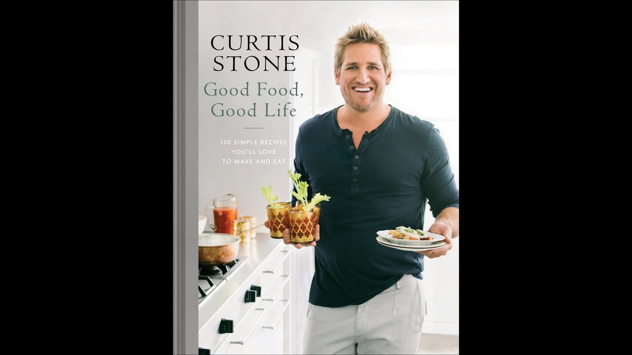 Good food good life 130 simple recipes youll love to make and good food good life 130 simple recipes youll love to make and eat by curtis stone youtube forumfinder Choice Image
