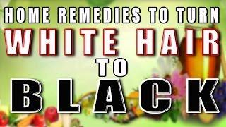 Home remedies to turn White hairs to Black II घरेलू नुस्खों से सफ़ेद बालो को करें काला II
