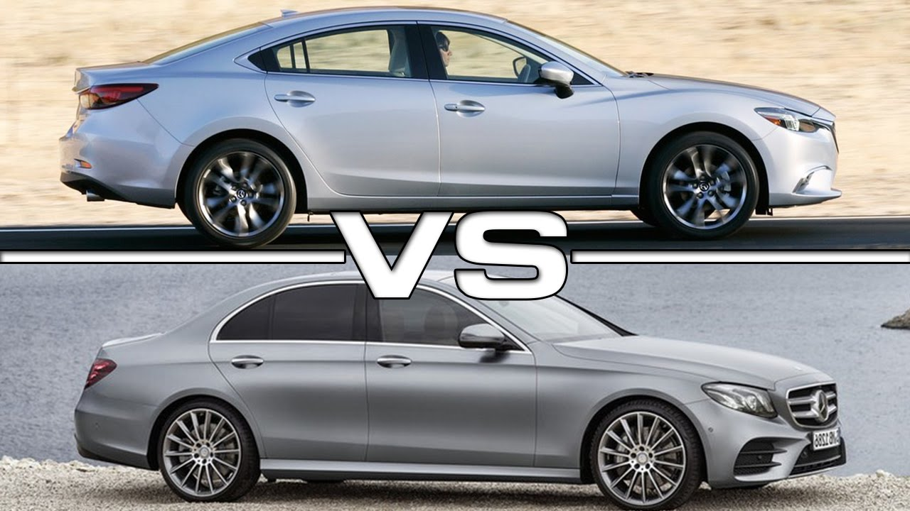 2017 mazda 6 vs 2017 mercedes e-class - youtube