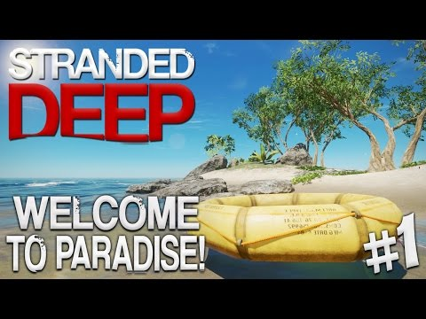 Stranded Deep! | Part #1 | Welcome to Paradise!