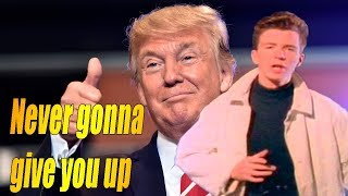 Rick Astley - Never Gonna Give You Up ( Cover by Donald Trump)