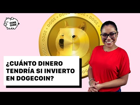 ¿Cuánto dinero tendría si invierto en Dogecoin?