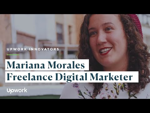 Upwork Innovators: Mariana Morales | Freelance Digital Marketer