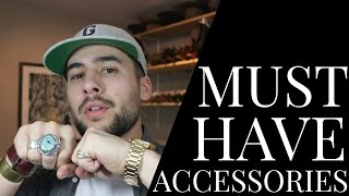 Essential Accessories for Casual Style | Accessories Guys Need | Mens Fashion 2017