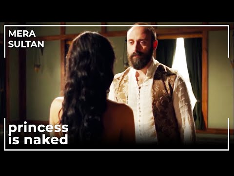 Princess Took Off Her Clothes Before Suleiman   Mera Sultan Urdu Dubbed