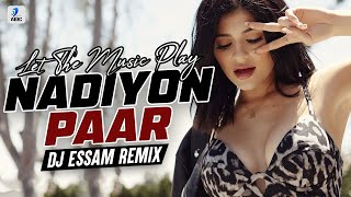 Nadiyon Paar (Remix) | DJ Essam | Let The Music Play | Roohi | Janhvi Kapoor