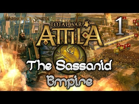 Total War: Attila - Gameplay ~ The Sassanid Empire Campaign #1 - Dawn in the East!