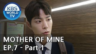 Mother of Mine   세상에서 제일 예쁜 내 딸 EP.7 - Part.1 [ENG, CHN, IND]