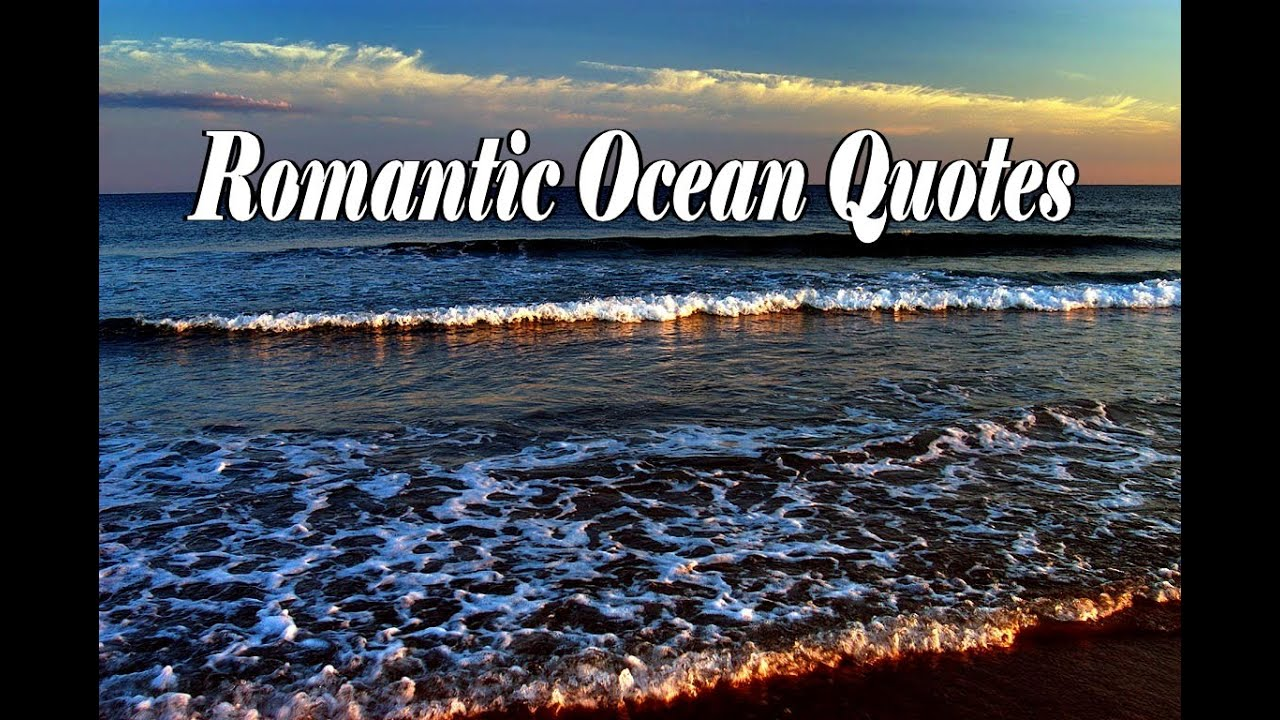 Nice Romantic Ocean Quotes   YouTube