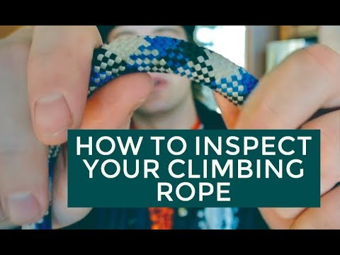 HOW TO INSPECT YOUR CLIMBING ROPE // CLIMBING GEAR INSPECTION SERIES 002