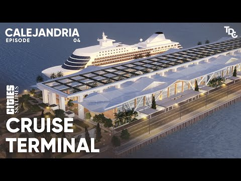 Vancouver Cruise Ship Terminal in Cities Skylines: Calejandria EP4