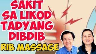 Sakit sa Likod Tadyang Dibdib: Rib Massage - Payo ni Doc Willie Ong #784b