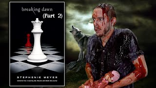 Breaking Dawn, NOW It Gets Graphic?!