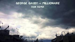 George Gaudy - Millionaire (Rsn Remix)