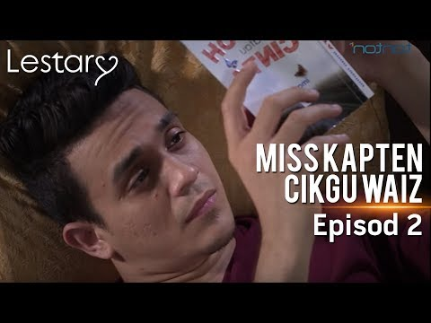 Lestary | Miss Kapten Cikgu Waiz | Episod 2