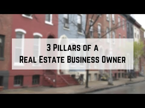 3 Pillars of a Real Estate Business Owner