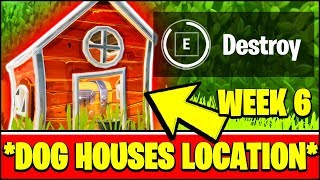 DESTROY DOG HOUSES LOCATIONS (Fortnite Week 6 Challenge)