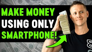 How to Make $1,000 a Day With ONLY a Smartphone!