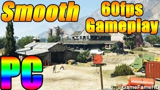 GTA 5 PC SMOOTH 60fps HD [PC Max Settings] GAMEPLAY Grand Theft Auto V