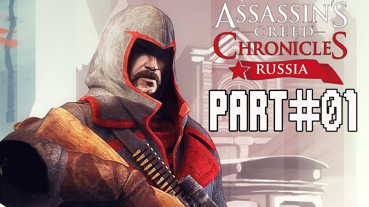 Assassin S Creed Chronicles Russia Walkthrough Part 1 Gameplay