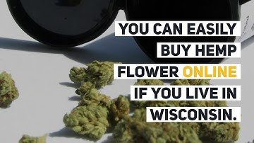 Is Buying CBD Hemp Flower Legal In Wisconsin? Answer Here